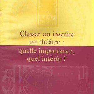 Classer ou inscrire un théâtre : quelle importance, quel intérêt ?